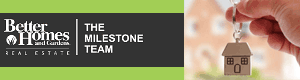 Milestone Team Better Homes and Gardens Real Estate,